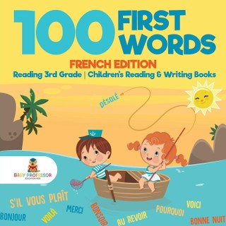 100 First Words - French Edition - Reading 3rd Grade | Children's Reading & Writing Books