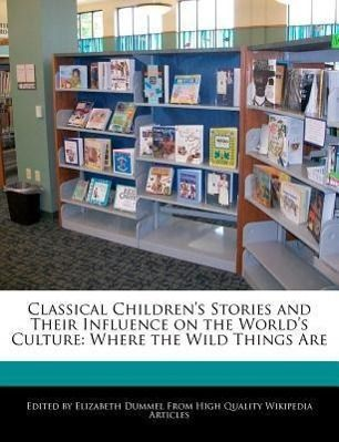 Classical Children's Stories and Their Influence on the World's Culture: Where the Wild Things Are