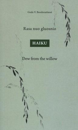 Rasa nuo gluosnio: haiku