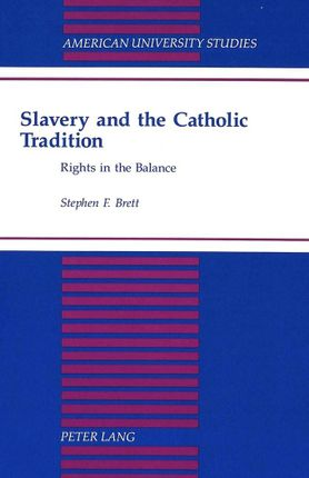 Slavery and the Catholic Tradition