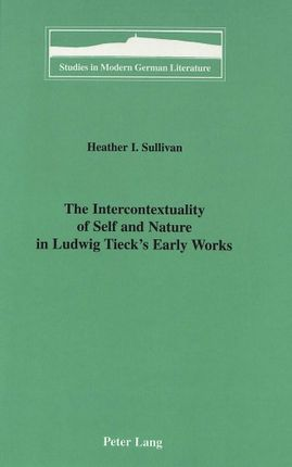 The Intercontextuality of Self and Nature in Ludwig Tieck's Early Works