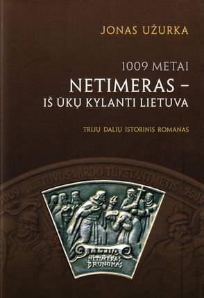 1009 metai. Netimeras – iš ūkų kylanti Lietuva