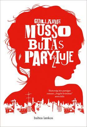 """BUTAS PARYŽIUJE: skaitytojų itin pamėgto romano """"Angelo kvietimas"""" antra dalis"""
