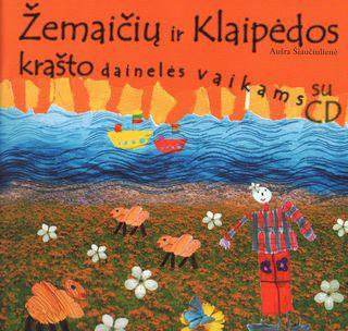Žemaičių ir Klaipėdos krašto dainelės vaikams (su CD)
