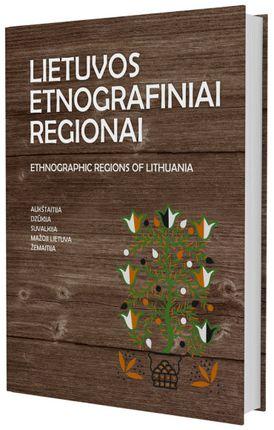 Lietuvos etnografiniai regionai. Etnographic regions of Lithuania 2015