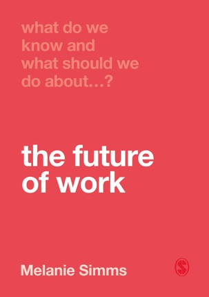 What Do We Know and What Should We Do About the Future of Work?