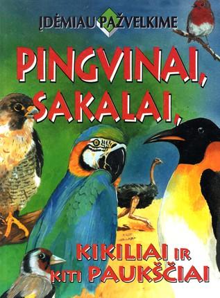 Pingvinai, sakalai, kikiliai ir kiti paukščiai