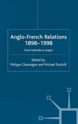 Anglo-French Relations 1898 - 1998