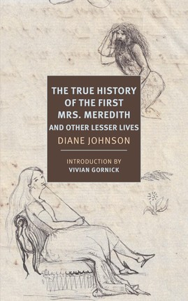 The True History of the First Mrs. Meredith and Other Lesser Lives