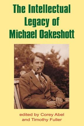 Intellectual Legacy of Michael Oakeshott