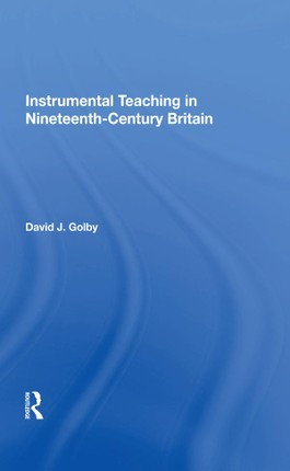 Instrumental Teaching in Nineteenth-Century Britain