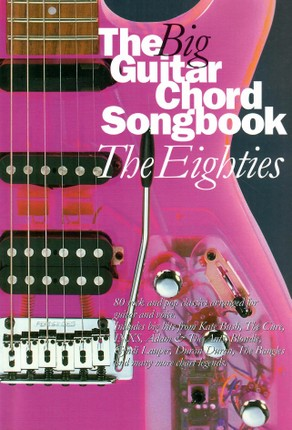 The Big Guitar Chord Songbook. The Eighties