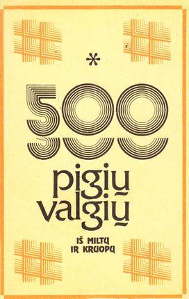 500 pigių valgių iš miltų ir kruopų