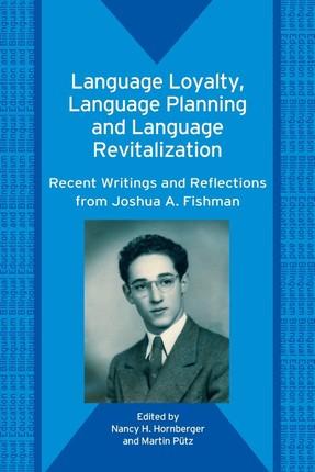 Language Loyalty, Language Planning, and Language Revitalization