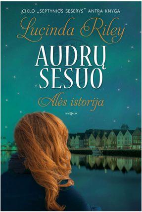 AUDRŲ SESUO: Alės istrorija. Septynios seserys. 2 knyga