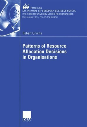 Patterns of Resource Allocation Decisions in Organisations