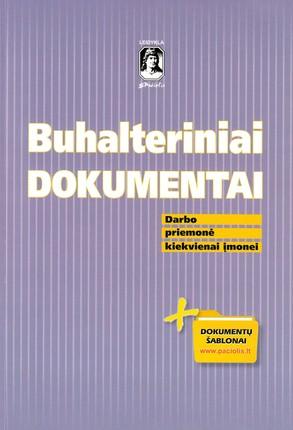 Buhalteriniai dokumentai: darbo priemonė kiekvienai įmonei