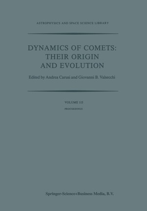 Dynamics of Comets: Their Origin and Evolution