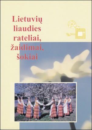 Lietuvių liaudies rateliai, žaidimai, šokiai + CD