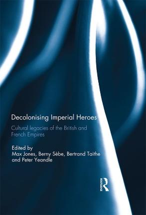 Decolonising Imperial Heroes