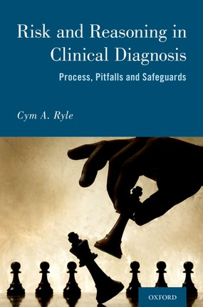 Risk and Reasoning in Clinical Diagnosis