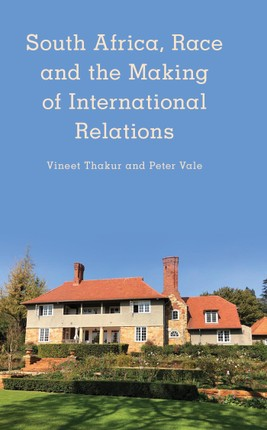 South Africa, Race and the Making of International Relations