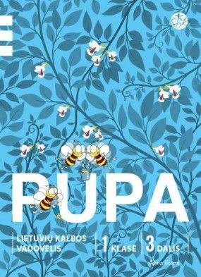 PUPA. Lietuvių kalbos vadovėlis I klasei. III dalis (Atnaujintas leidimas)