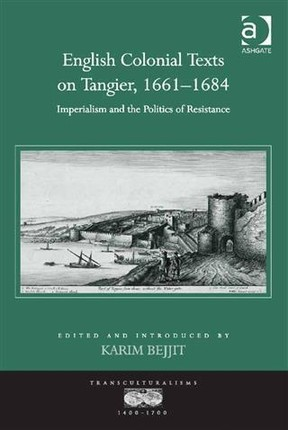 English Colonial Texts on Tangier, 1661-1684