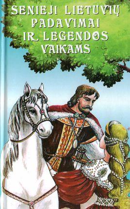 Senieji lietuvių padavimai ir legendos vaikams