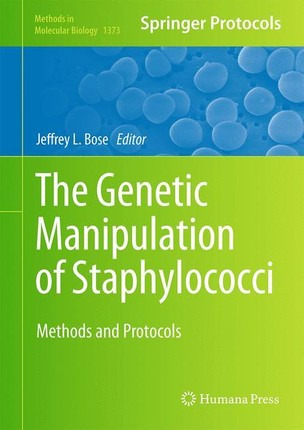 The Genetic Manipulation of Staphylococci