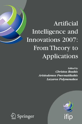 Artificial Intelligence and Innovations 2007: From Theory to Applications