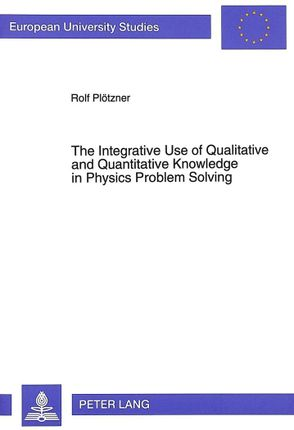 The Integrative Use of Qualitative and Quantitative Knowledge in Physics Problem Solving