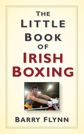 The Little Book of Irish Boxing