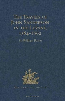 Travels of John Sanderson in the Levant,1584-1602