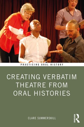 Creating Verbatim Theatre from Oral Histories