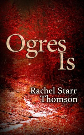Ogres Is (A Short Story)