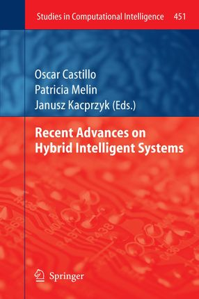 Recent Advances on Hybrid Intelligent Systems