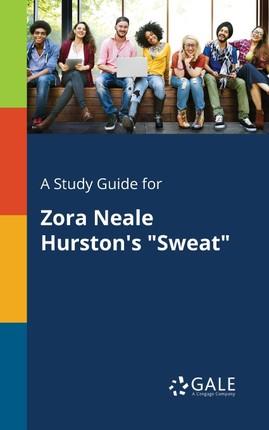 "A Study Guide for Zora Neale Hurston's ""Sweat"""