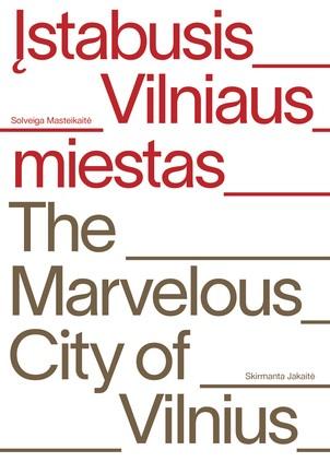 Įstabusis Vilniaus miestas. The marvelous city of Vilnius
