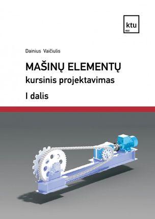 Mašinų elementų kursinis projektavimas, I d.
