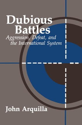 Dubious Battles: Aggression, Defeat, And The International System