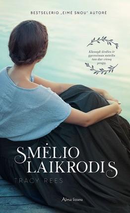 """SMĖLIO LAIKRODIS: jaudinantis romanas apie savo tikrojo """"aš"""", apie visaverčio ir prasmingo gyvenimo paieškas, apie šeimą ir gydančią pajūrio galią, apie tai, kad rasti meilę niekados nevėlu"""