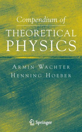 Compendium of Theoretical Physics