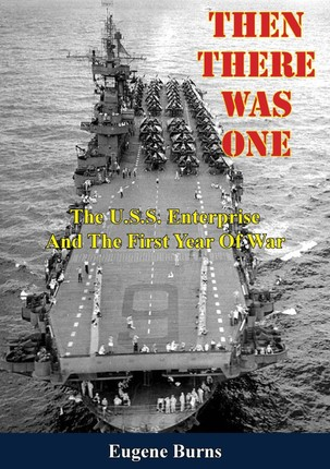 Then There Was One: The U.S.S. Enterprise And The First Year Of War