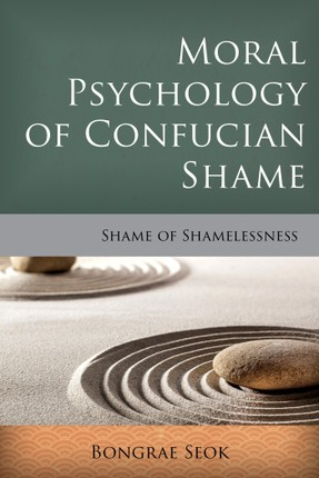 Moral Psychology of Confucian Shame
