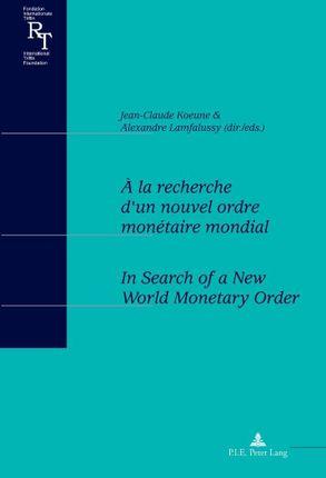 À la recherche d'un nouvel ordre monétaire mondial.  In Search of a New World Monetary Order