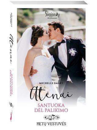 Atėnai. Santuoka dėl palikimo. Metų vestuvės. 2 knyga