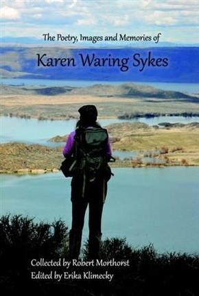 Poetry, Images and Memories of Karen Waring Sykes