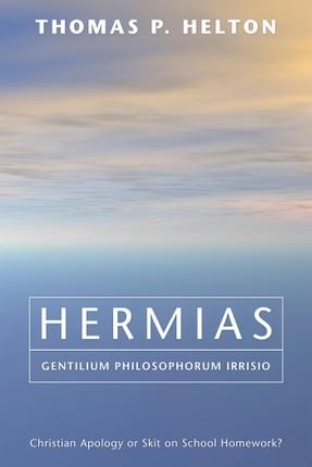 Hermias, Gentilium Philosophorum Irrisio