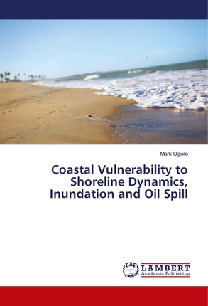 Coastal Vulnerability to Shoreline Dynamics, Inundation and Oil Spill